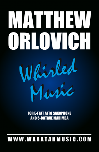 Whirled Music (for alto saxophone and 5-octave marimba) – By Matthew Orlovich