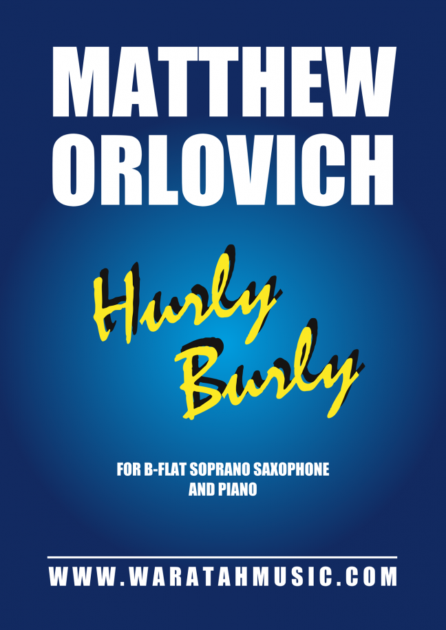 Hurly Burly (for soprano saxophone and piano) – By Matthew Orlovich