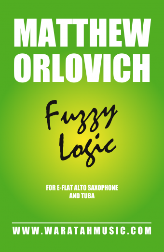 Fuzzy Logic (for E-flat alto saxophone and tuba) – By Matthew Orlovich