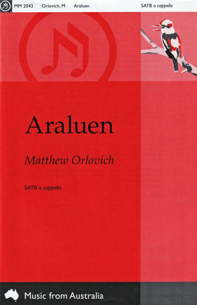 Araluen for mixed voices (SATB), a cappella – By Matthew Orlovich.