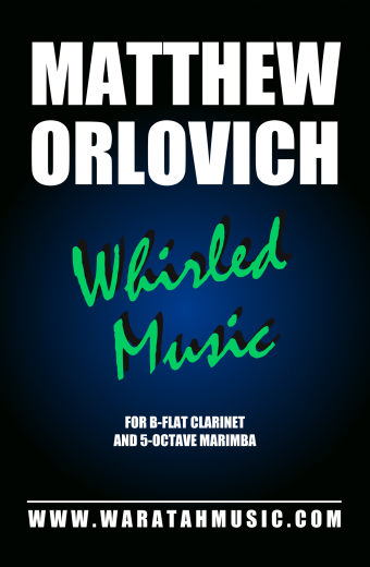 Whirled Music (for B-flat clarinet and 5-octave marimba) – By Matthew Orlovich